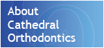 Cathedral Orthodontics - Cardiff Orthodontist